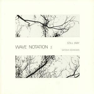 ASHIKAWA, Satoshi - Still Way: Wave Notation 2