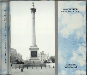 ANOTHER SUNNY DAY - London Weekend: Expanded Edition