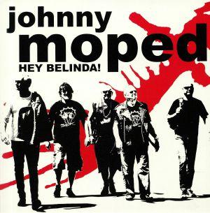 JOHNNY MOPED - Hey Belinda!
