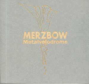 MERZBOW - Metalvelodrome