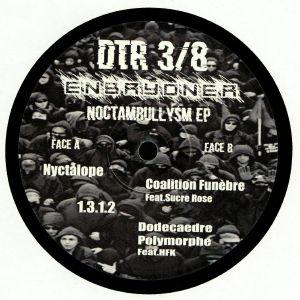 ENBRYONER - Noctambullysm EP