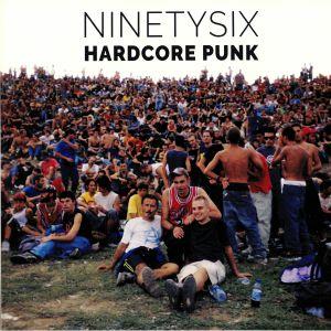 NINETYSIX - Hardcore Punk