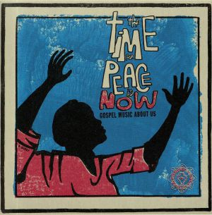 VARIOUS - The Time For Peace Is Now: Gospel Music About Us