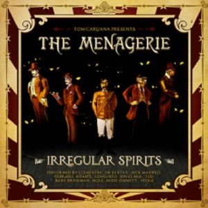 MENAGERIE, The - Irregular Spirits