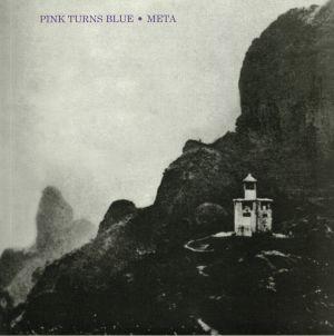 PINK TURNS BLUE - Meta (reissue)