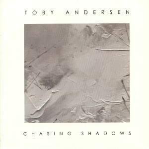 ANDERSEN, Toby - Chasing Shadows