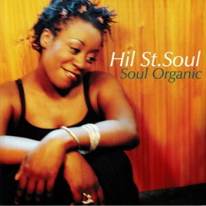 HIL ST SOUL - Soul Organic (20th Anniversary Edition)