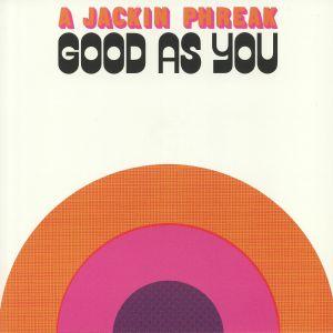 A JACKIN PHREAK - Good As You EP