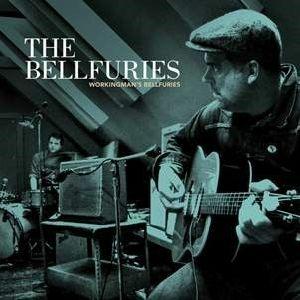 BELLFURIES, The - Workingman's Bellfuries (repress)