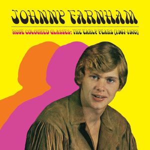 FARNHAM, Johnny - Rose Coloured Glass: The Early Years 1967-1970