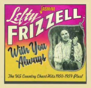LEFTY FRIZZELL - With you Always: The US Country Chart Hits 1950 1959 Plus