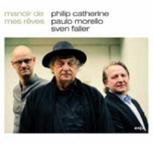 CATHERINE, Philip/PAULO MORELLO/SVEN FALLER - Manoir De Mes Reves
