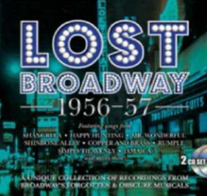 ORIGINAL BROADWAY CAST RECORDINGS - Lost Broadway 1956 57: Broadway's Forgotten & Obscure Musicals