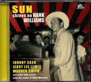 VARIOUS - Sun Shines On Hank Williams: Sun Artists Sing The Songs Of
