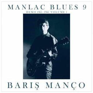 MANCO, Baris - Manlac Blues 9: Demo 1965-1966 Vol 1