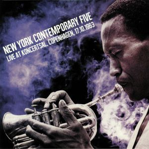 NEW YORK CONTEMPORARY FIVE - Live At Koncertsal Copenhagen 17/10/1963