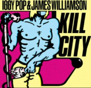 IGGY POP/JAMES WILLIAMSON - Kill City