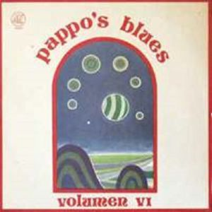 PAPPO'S BLUES - Pappo's Blues Vol 6 (remastered) (reissue)