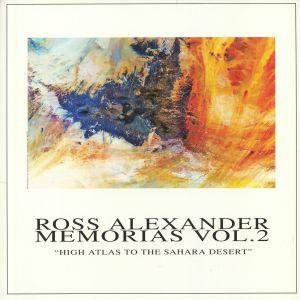 ALEXANDER, Ross - Memorias Vol 2: High Atlas To The Sahara Desert