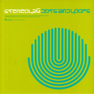 STEREOLAB - Dots & Loops (reissue)