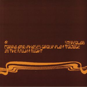 STEREOLAB - Cobra & Phases Group Play Voltage In The Milky Night (reissue)