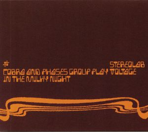 STEREOLAB - Cobra & Phases Group Play Voltage In The Milky Night (Expanded Edition) (remastered) (reissue)