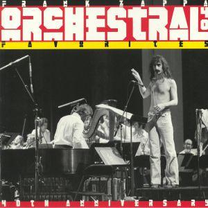 ZAPPA, Frank - Orchestral Favorites 40th Anniversary