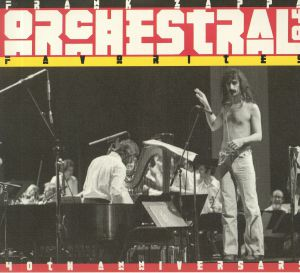 ZAPPA, Frank - Orchestral Favorites: 40th Anniversary