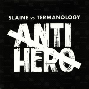 SLAINE vs TERMINOLOGY - Anti Hero
