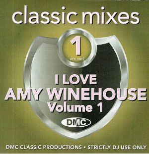 VARIOUS - DMC Classic Mixes: I Love Amy Winehouse Volume 1 (Strictly DJ Only)