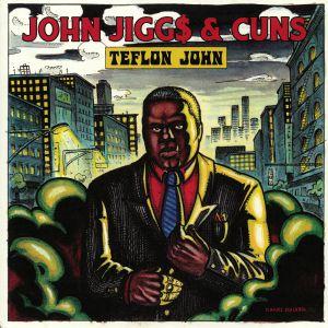 JIGGS, John/CUNS - Teflon John