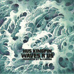 HUS KINGPIN/DJ CAESAR - Waves R Us