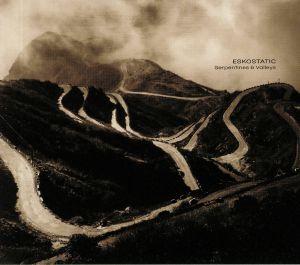 ESKOSTATIC - Serpentines & Valleys