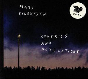 EILERTSEN, Mats - Reveries & Revelations