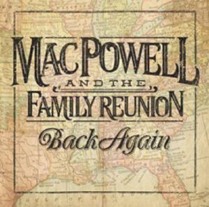 POWELL, MAC & THE FAMILY REUNION - Back Again