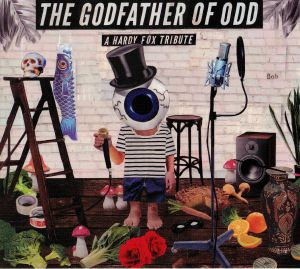 VARIOUS - The Godfather Of Odd: A Hardy Fox Tribute