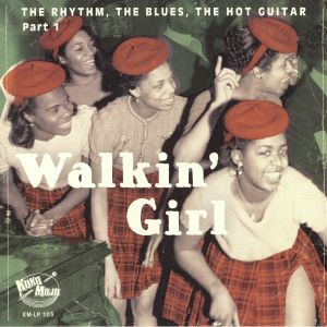 VARIOUS - Walkin' Girl: The Rhythm The Blues The Hot Guitar Part 1