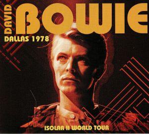 BOWIE, David - Dallas 1978: Isolar II World Tour
