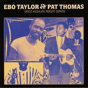TAYLOR, Ebo/PAT THOMAS - Disco Highlife Reedit Series