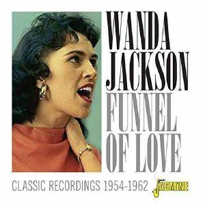 JACKSON, Wanda - Funnel of Love: Classic Recordings 1954 - 1962