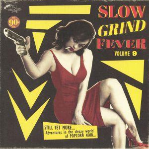 VARIOUS - Slow Grind Fever Volume 9