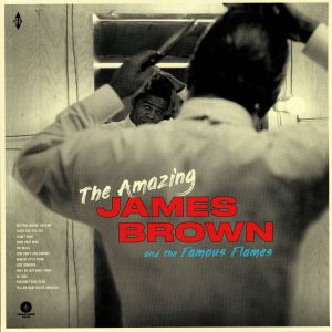 BROWN, James & THE FAMOUS FLAMES - The Amazing James Brown & The Famous Flames (Collector's Edition)