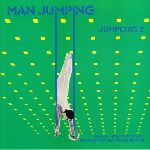 MAN JUMPING - Jumpcuts 2 (Bullion/Reckonwrong/Gengahr/William Doyle mixes)