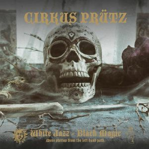 CIRKUS PRUTZ - White Jazz Black Magic