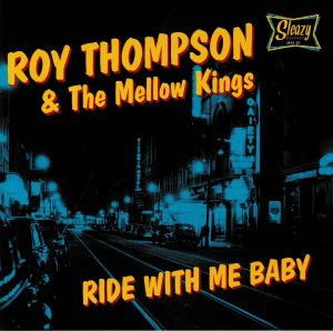 THOMPSON, Roy/THE MELLOW KINGS - Ride With Me Baby