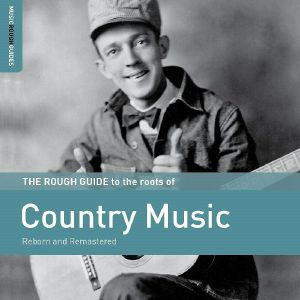 VARIOUS - The Rough Guide To The Roots Of Country Music