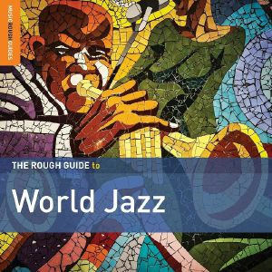 VARIOUS - The Rough Guide to World Jazz