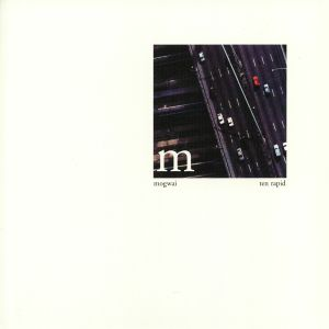 MOGWAI - Ten Rapid: Collected Recordings 1996-1997
