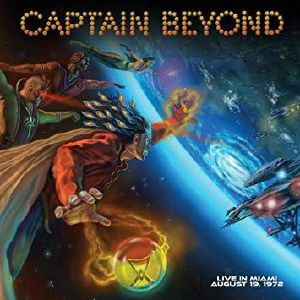 CAPTAIN BEYOND - Live In Miami August 19 1972