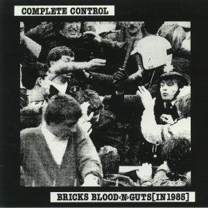 COMPLETE CONTROL - Bricks Blood N Guts (In 1985)